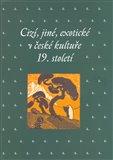 Cizí, jiné, exotické v české kultuře 19. století - obálka