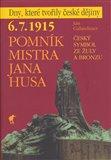 6. 7. 1915 - Pomník Mistra Jana Husa (Český symbol ze žuly a bronzu) - obálka