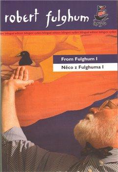 Obálka titulu Něco z Fulghuma I/ From Fulghum I