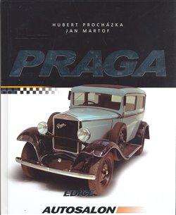 Praga. Motocykly, osobní a nákladní automobily - Jan Martof, Hubert Procházka