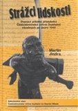 Strážci lidskosti (Dvanáct příběhů příslušníků Československé církve (husitské) vězněných po únoru 1948) - obálka