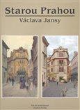 Starou Prahou Václava Jansy - obálka