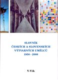 Slovník českých a slovenských výtvarných umělců 19.díl 1950 - 2008 (V - Vik) - obálka