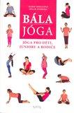 Bála jóga (Jóga pro děti, juniory a rodiče) - obálka