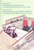 Charta 77. Od obhajoby lidských práv k demokratické revoluci, 1977 - 1989 - obálka