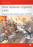 Tet&#237; k&#237;ov&#225; v&#253;prava 1191 (Richard Lv&#237; Srdce, Saladin a z&#225;pas o Jeruzal&#233;m) - oblka