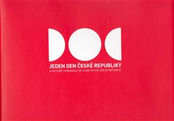 Jeden den České republiky. A Picture Chronicle of a Day in the Czech Republic - kol.
