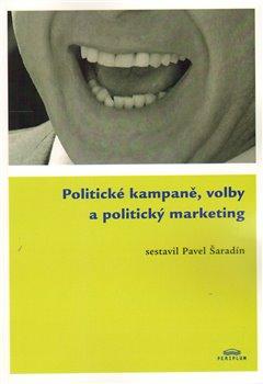 Obálka titulu Politické kampaně, volby a politický marketing