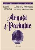 Arnošt z Pardubic (Arcibiskup, zakladatel a rádce) - obálka