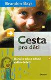 Cesta pro děti (Darujte sílu a zdraví vašim dětem) - obálka