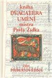 Kniha dvacatera umění mistra Pavla Žídka (část přírodovědná) - obálka