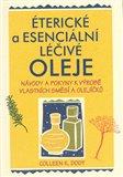 Éterické a esenciální léčivé oleje (Návody a pokyny k výrobě vlastních směsí a olejíčků) - obálka