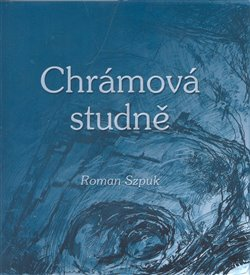 Chrámová studně - Roman Szpuk