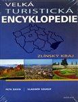 Velká turistická encyklopedie - Zlínský kraj - obálka