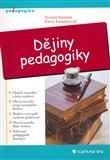 Dějiny pedagogiky (Výchova, vzdělání a školství v historickém kontextu) - obálka