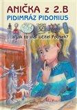 Anička z 2. B. Pidimráz Pidonius (...a jak to vidí učitel Fousek?) - obálka