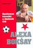 Alexa Bokšay (Gentleman trávníků a školních tříd) - obálka