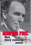 Martin Frič (Muž, který rozdával smích) - obálka