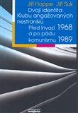 Dvojí identita Klubu angažovaných nestraníků (Před invazí 1968 a po pádu komunismu 1989) - obálka