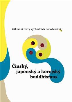 Obálka titulu Čínský, japonský a korejský buddhismus