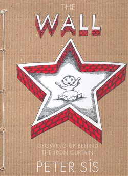 Obálka titulu The Wall / Growing up Behind the Iron Curtain