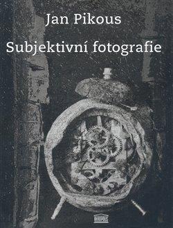 Obálka titulu Subjektivní fotografie