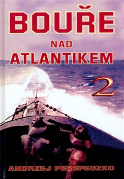 Bouře nad Atlantikem 2. díl - Andrzej Perepeczko