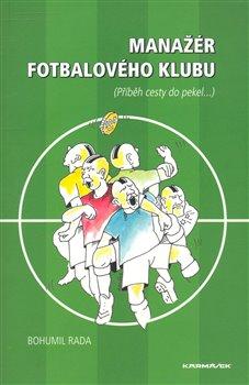 Manažér fotbalového klubu - Bohumil Rada
