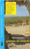 Afrikou na dohled/Po stopách Hanzelky a Zikmunda + CD ROM - obálka