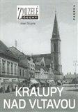 Zmizelé Čechy-Kralupy nad Vltavou (Zmizelé Čechy) - obálka