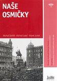 Naše osmičky (Československé dějiny 20. století v osmičkových předělech) - obálka