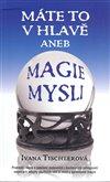 Obálka knihy Máte to v hlavě aneb Magie mysli