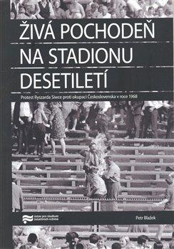 Obálka titulu Živá pochodeň na Stadionu Desetiletí