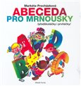 Abeceda pro mrousky (&#237;kanky pro prv&#225;ky) - oblka