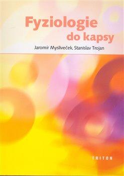 Fyziologie do kapsy - Jaromír Mysliveček, Stanislav Trojan