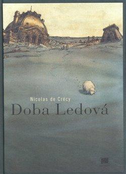 Doba ledová - Nicolas de Crécy