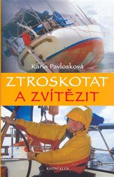 Obálka titulu Ztroskotat a zvítězit. Foto KOSMAS - http://www.kosmas.cz/knihy/142415/ztroskotat-a-zvitezit/