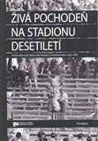 Živá pochodeň na Stadionu Desetiletí - obálka