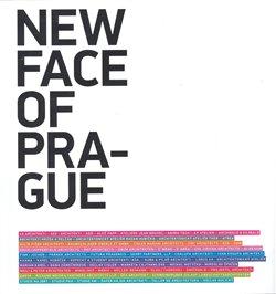 New Face of Prague. Současná pražská architektura po roce 1990