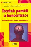 Trénink paměti a koncentrace (Praktické techniky, cvičení, příklady a testy) - obálka