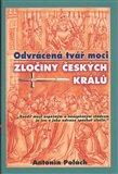 Odvrácená tvář moci – Zločiny českých králů - obálka
