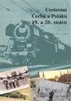 Obálka knihy Cestování Čechů a Poláků v 19. a 20. století