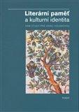 Literární paměť a kulturní identita (Osm studií pro Annu Houskovou) - obálka