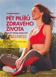 Pět pilířů zdravého života (aneb Jak být trvale zdráv díky wellness) - obálka