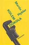 Kolem dokola (Výbor z textů Martina Hyblera o literatuře je dalším ze svazků kritické řady Edice RR.) - obálka