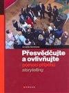 Obálka knihy Přesvědčujte a ovlivňujte pomocí příběhů