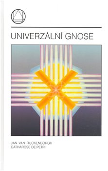 Univerzální gnose - Jan van Rijckenborgh, Catharose de Petri