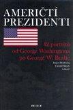 Američtí prezidenti (42 portétů od George Washingtona p George W. Bushe) - obálka