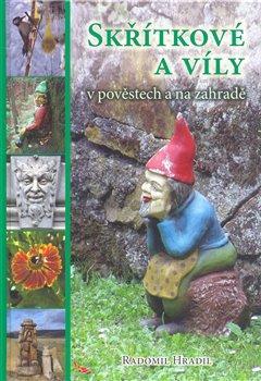 Obálka titulu Skřítkové a víly v pověstech a na zahradě