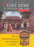 České země v letech 1526–1583 (První Habsburkové na českém trůně I) - obálka